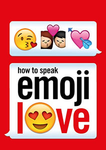 How To Speak Emoji Love