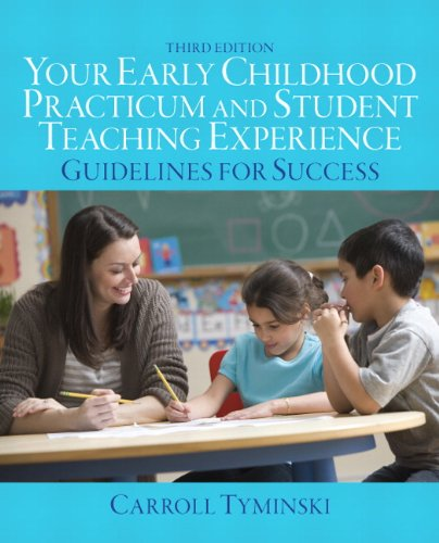 Your Early Childhood Practicum And Student Teaching Experience: Guidelines For Success (3Rd Edition)