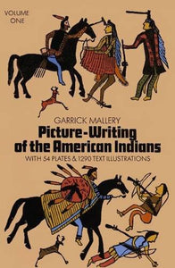 Picture Writing Of The American Indians, Vol. 1 (Native American)