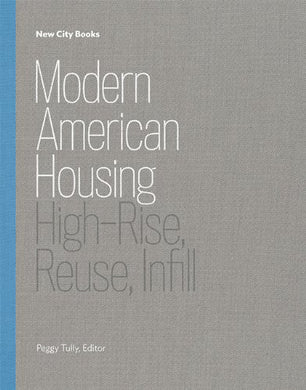 Modern American Housing: High-Rise, Reuse, Infill (New City Books)
