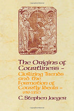 Load image into Gallery viewer, The Origins Of Courtliness: Civilizing Trends And The Formation Of Courtly Ideals, 939-1210 (The Middle Ages Series)