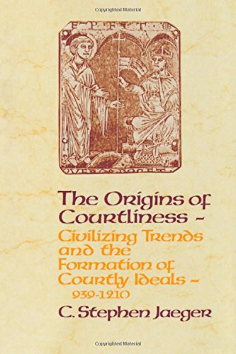 The Origins Of Courtliness: Civilizing Trends And The Formation Of Courtly Ideals, 939-1210 (The Middle Ages Series)