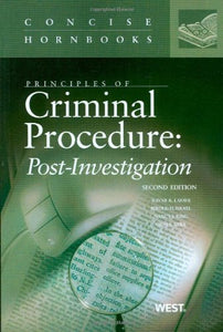 Principles Of Criminal Procedure: Post-Investigation (Concise Hornbook Series)