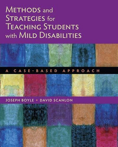 Methods And Strategies For Teaching Students With Mild Disabilities: A Case-Based Approach