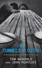 Load image into Gallery viewer, The Tunnels Of Cu Chi: A Remarkable Story Of War