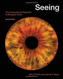 Seeing: The Computational Approach To Biological Vision (Mit Press)