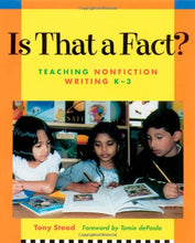 Load image into Gallery viewer, Is That A Fact?: Teaching Nonfiction Writing, K-3