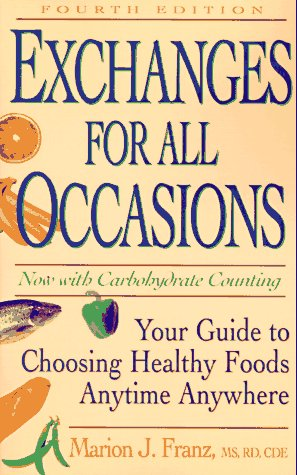 Exchanges For All Occasions: Your Guide To Choosing Healthy Foods Anytime Anywhere Fourth Edition
