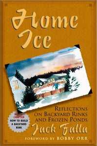 Home Ice: Reflections On Backyard Rinks And Frozen Ponds