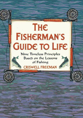 Fishermans Guide To Life: Nine Timeless Priciples Based On The Lessons Of Fishing (Book Of Wisdom)