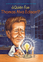 Load image into Gallery viewer, Quin Fue Thomas Alva Edison? (Who Was?) (Spanish Edition)