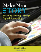 Load image into Gallery viewer, Make Me A Story: Teaching Writing Through Digital Storytelling