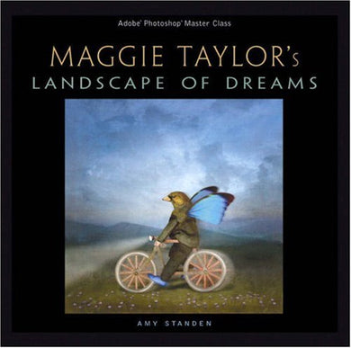 Adobe Photoshop Master Class: Maggie Taylor'S Landscape Of Dreams