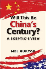 Load image into Gallery viewer, Will This Be Chinas Century?: A Skeptics View