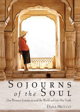 Load image into Gallery viewer, Sojourns Of The Soul: One Woman'S Journey Around The World And Into Her Truth