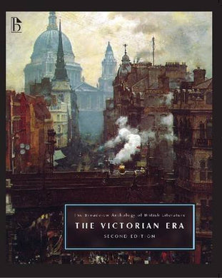 The Broadview Anthology Of British Literature Volume 5: The Victorian Era - Second Edition (Broadview Anthology Of British Literature - Second Edition)