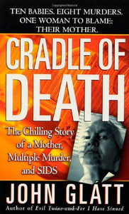 Cradle Of Death (St. Martin'S True Crime Library)