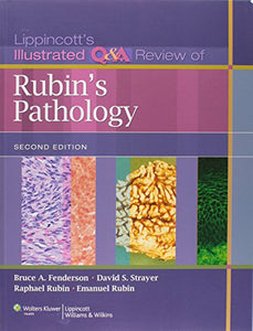 Lippincott'S Illustrated Q&A Review Of Rubin'S Pathology, 2Nd Edition