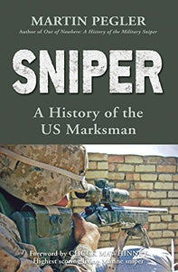 Sniper: A History Of The Us Marksman (General Military)