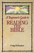 Load image into Gallery viewer, A Beginner'S Guide To Reading The Bible