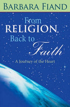 Load image into Gallery viewer, From Religion Back To Faith: A Journey Of The Heart