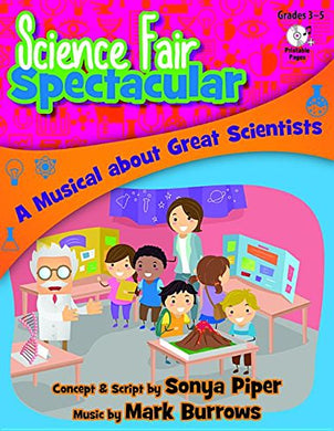 Science Fair Spectacular: A Musical About Great Scientists