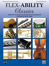 Load image into Gallery viewer, Flex-Ability Classics -- Solo-Duet-Trio-Quartet With Optional Accompaniment: Alto Saxophone/Baritone Saxophone (Flex-Ability Series)