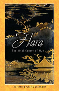 Hara: The Vital Center Of Man