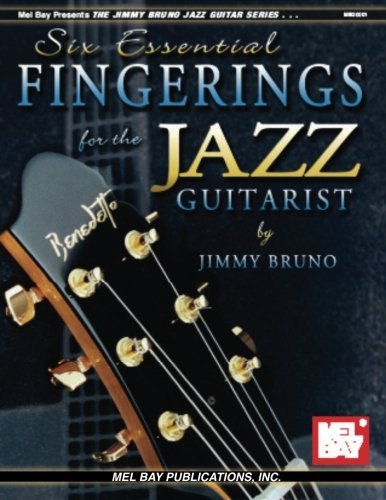Mel Bay Six Essential Fingerings For The Jazz Guitarist (The Jimmy Bruno Jazz Guitar Series)
