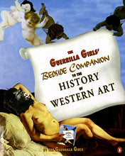 Load image into Gallery viewer, The Guerrilla Girls' Bedside Companion To The History Of Western Art