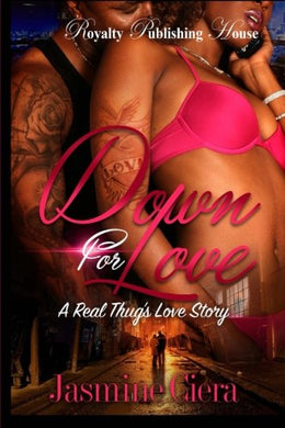 Down For Love: A Real Thug'S Love Story (Volume 1)