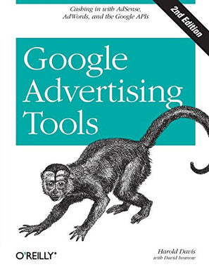 Google Advertising Tools: Cashing In With Adsense And Adwords