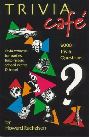 Trivia Caf: 2000 Questions For Parties, Travel, Fund-Raisers, School Events