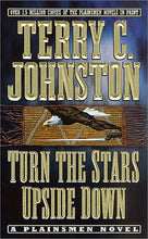 Load image into Gallery viewer, Turn The Stars Upside Down: The Last Days And Tragic Death Of Crazy Horse (The Plainsmen Series)