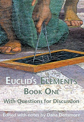 Euclid'S Elements Book One With Questions For Discussion
