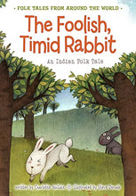 Load image into Gallery viewer, The Foolish, Timid Rabbit: An Indian Folk Tale (Folk Tales From Around The World)