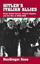 Load image into Gallery viewer, Hitler'S Italian Allies: Royal Armed Forces, Fascist Regime, And The War Of 1940-1943