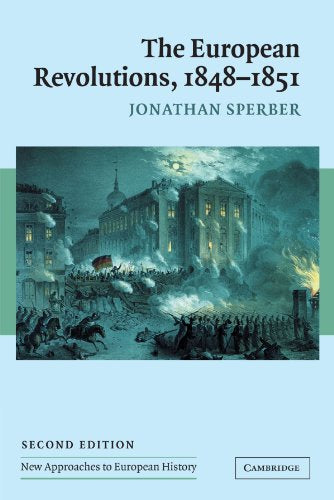The European Revolutions, 1848 - 1851 (New Approaches To European History)