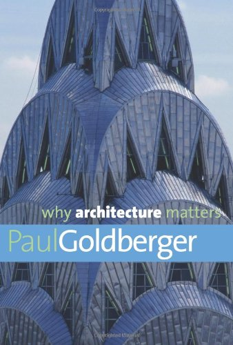 Why Architecture Matters (Why X Matters Series)