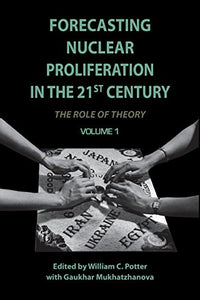 Forecasting Nuclear Proliferation In The 21St Century: Volume 1 The Role Of Theory