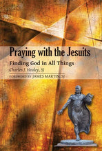 Load image into Gallery viewer, Praying With The Jesuits: Finding God In All Things