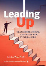 Load image into Gallery viewer, Leading Up: Transformational Leadership For Fundraisers
