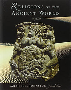Religions Of The Ancient World: A Guide (Harvard University Press Reference Library)