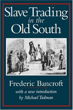 Load image into Gallery viewer, Slave Trading In The Old South (Southern Classics Series)