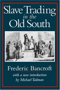 Slave Trading In The Old South (Southern Classics Series)
