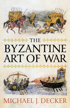 Load image into Gallery viewer, The Byzantine Art Of War