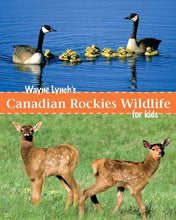 Load image into Gallery viewer, Wayne Lynch'S Children'S Book Of Canadian Rockies Wildlife