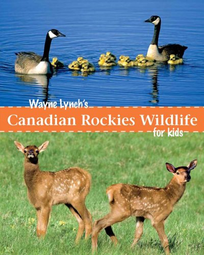 Wayne Lynch'S Children'S Book Of Canadian Rockies Wildlife