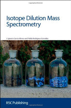 Load image into Gallery viewer, Isotope Dilution Mass Spectrometry: Rsc (Issues In Toxicology)