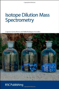 Isotope Dilution Mass Spectrometry: Rsc (Issues In Toxicology)